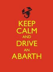 Keep Calm and drive an Abarth